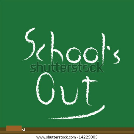 "Vector illustration of a green school blackboard with the words ""School's out"" written in white chalk"