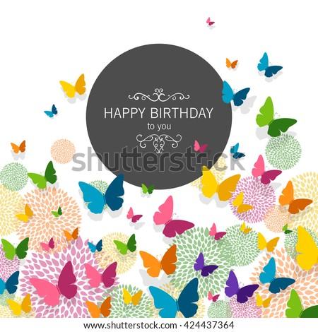 Vector Illustration of a Happy Birthday Greeting Card Design with Colorful Paper Butterflies and Floral Elements - stock vector