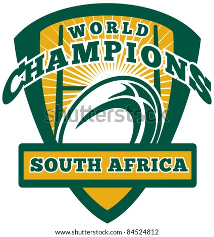 vector illustration of a rugby ball and goal post inside shield with words South Africa world champions on isolated white background - stock vector