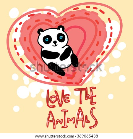 Vector illustration of a small panda on heart background with letters -love the animals- to help promote animal protection.