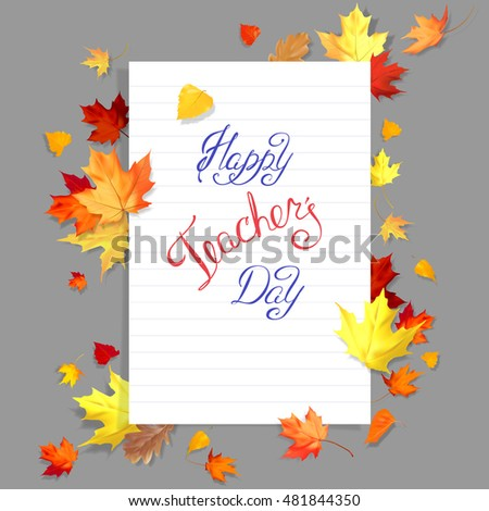 Vector illustration of a stylish text for Happy Teacher's Day on a sheet of notebook with autumn leaves of maple, birch, oak. Photo realistic leaves.