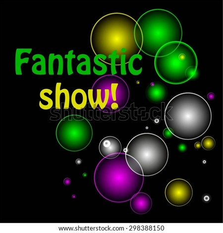 Vector illustration of Balls of different colors on a black background. Fantastic show! - stock vector