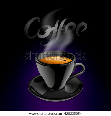 Vector illustration of black coffee cup on a black saucer filled with black coffee and tasty foam cream. Perfect for pack, print design, poster, menu, web banner, advertising and more