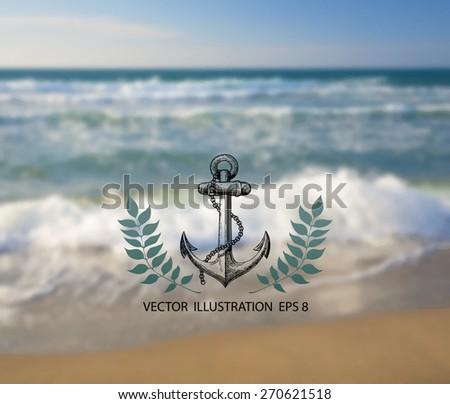 Vector illustration of blurred background for design. Vintage anchor. Seaside landscape. Sea wave. Sea water. Sea surface. Travel design. Hipster label. Template for poster. Retro backdrop. EPS 8. - stock vector
