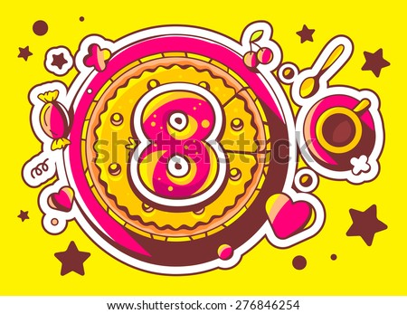 Vector illustration of cake with sweets and cup of tea with red number eight on yellow background with star. Hand drawn line art design for web, site, advertising, banner, poster, board and print.   - stock vector
