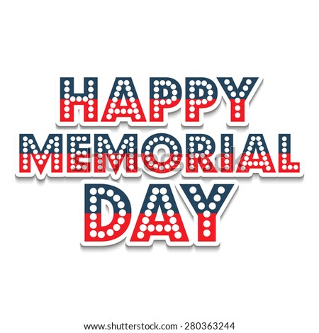 Vector illustration of colorful stylish text for Happy Memorial Day.