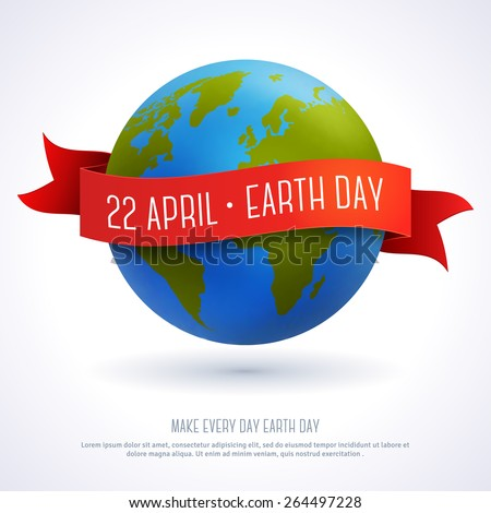 Vector illustration of earth globe with red ribbon and text Earth Day 22 April. Ecology concept. Earth day card template. - stock vector