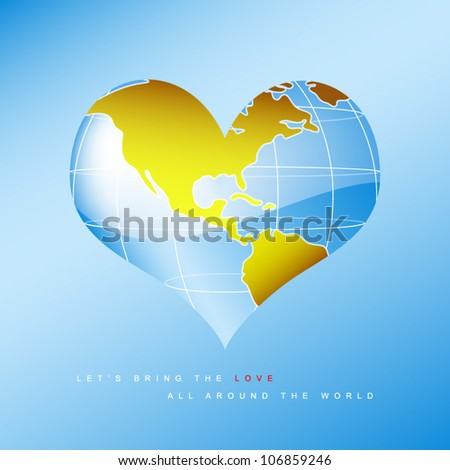 vector illustration of earth in heart shape - let's bring the love all around the world