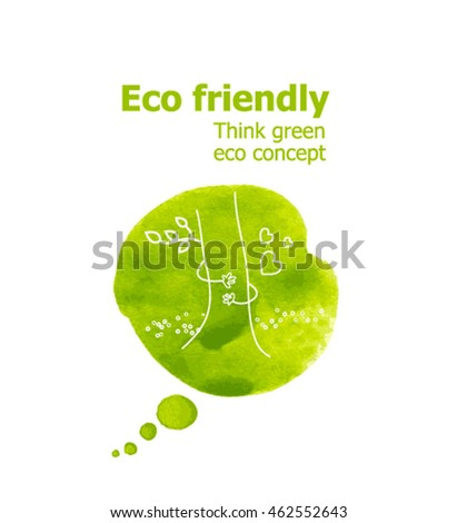 Vector Illustration of environmentally friendly planet. Speech bubbles from watercolor stain with illustration of hands hugging a tree trunk, isolated on white background. Think Green. Eco
