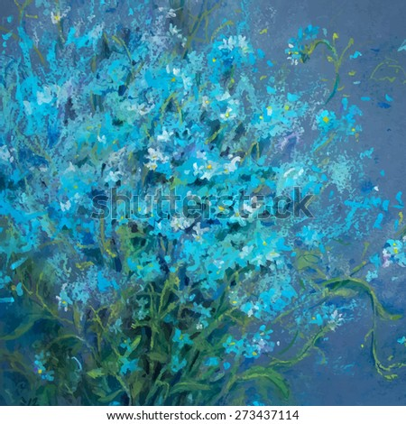 Vector illustration of forget-me-not bouquet. Beautiful blue nots flowers. Spring ant summer floral background. Hand drawn oil pastel textured sketch.