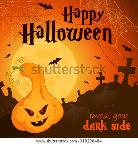 "vector illustration of halloween poster with full moon, bat, pumpkin and label ""Happy Halloween. Reveal your dark side"". Can be used for banner, flyer, invitation or gift card creation."
