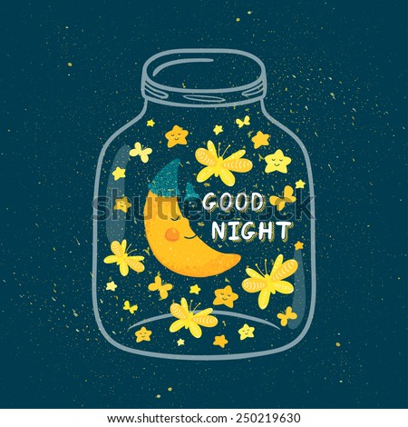 """Vector illustration of jar with sleepi?g smiling moon in the nightcap, butterflies, stars. Cute childish background with text """"Good night"""". Bright cartoon design. - stock vector"""