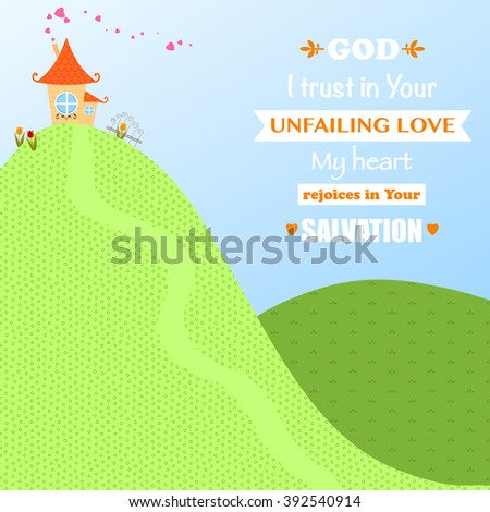 Vector illustration of meadows and hills house and garden with a Christian message of God's faithfulness and love - stock vector