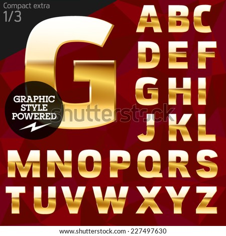 Vector illustration of pure golden font plus graphic styles. Compact extra File contains graphic styles available in Illustrator - stock vector
