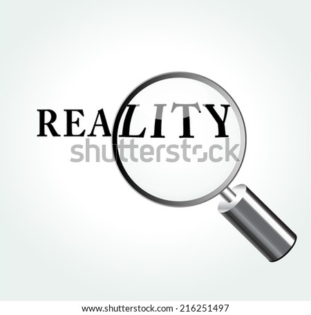 Vector illustration of reality abstract concept with magnifying