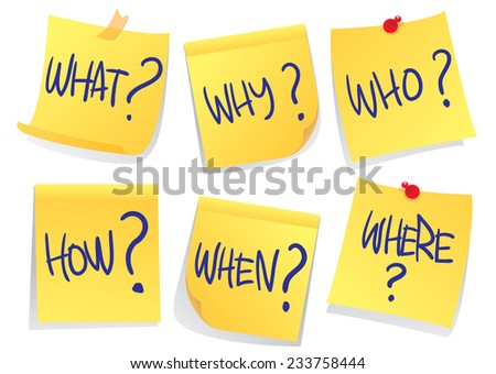 Vector illustration of sticky papers with question words on it saying what where when who how and why isolated on white - stock vector