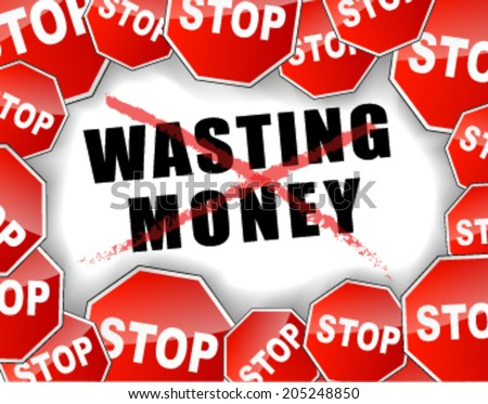 Vector illustration of stop wasting money concept - stock vector