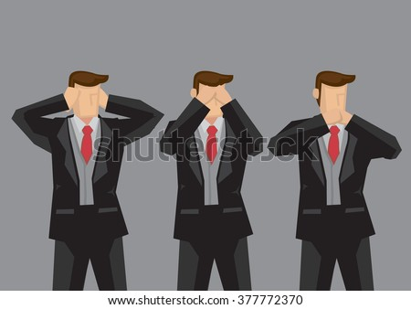 Vector illustration of three businessmen covering ears, eyes and mouth like hear no evil, see no evil and speak no evil monkeys. - stock vector