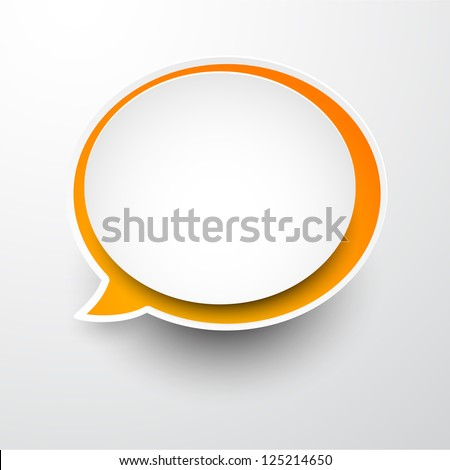 Vector illustration of white and orange paper round speech bubble. Eps10. - stock vector
