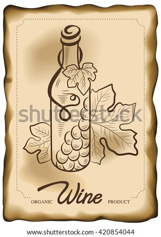 Vector illustration of wine bottle and vine grape on old paper background,. Concept for organic products, harvest, healthy food, wine list, menu.  - stock vector