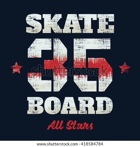 Vector illustration on the theme of skateboard and skateboarding. Vintage design.  Grunge background.  Number sport typography, t-shirt graphics, poster, banner, flyer, print and postcard - stock vector
