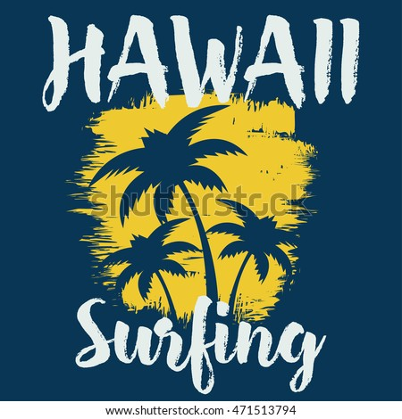 Vector illustration on the theme of surf and surfing in Hawaii. Grunge background. Typography, t-shirt graphics, poster, print, banner, flyer, postcard