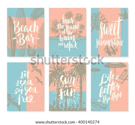Vector illustration. Set of tropical vacation and summer holidays hand drawn posters or greeting card with handwritten calligraphy quotes, phrase and words.