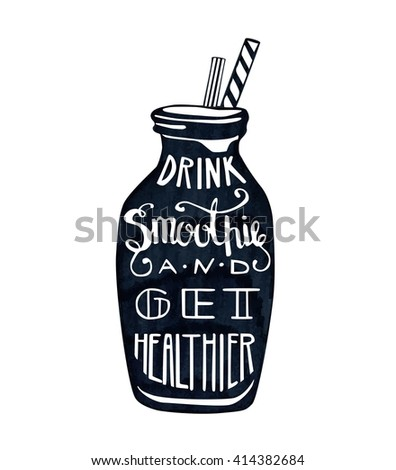 Vector illustration Smoothie bottle with lettering. Black glass with a straw and hand written inscription Drink smoothie and get healthier. Isolated object on white background. - stock vector