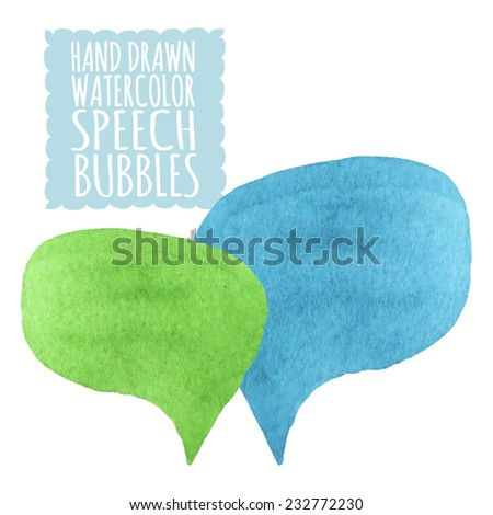 Vector illustration. Watercolor or aquarelle speech bubbles. Hand drawn objects isolated on white background. - stock vector