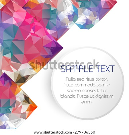 Vector illustration with bright abstract background of triangles in the form of crystals and space for your text. For presentations, banners, brochures and web design
