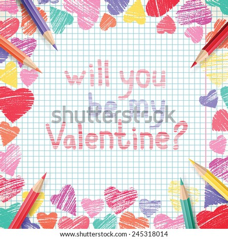 Vector illustration with colorful hearts, handwritten Will you be my Valentine? and colorful pencils on a copybook paper  - stock vector