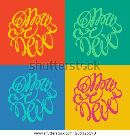 Vector illustration with elements of lettering on the four-color vintage retro background. Now or never. - stock vector