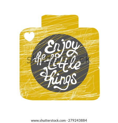 "Vector illustration with hand-drawn lettering.""Enjoy the little things"" calligraphic or lettering poster or postcard. Inspirational vector typography. - stock vector"