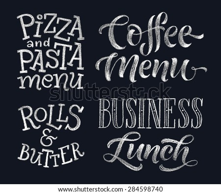 Vector illustration with hand-drawn lettering. Pizza and pasta menu, rolls&butter, coffee menu, business lunch. Calligraphic and typographic elements on chalk blackboard - stock vector