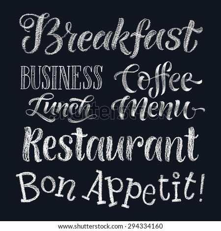 Vector illustration with hand-drawn lettering. Restaurant menu: business lunch, breakfast, coffee menu. Calligraphic and typographic elements on chalk blackboard