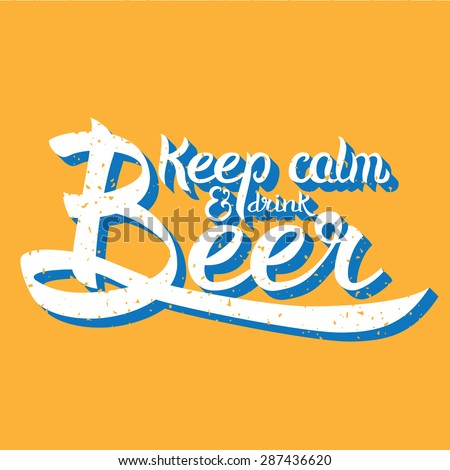 Vector illustration with hand-drawn words on beer glass. Keep calm and drink beer poster or postcard. Calligraphic and typographic inscription - stock vector