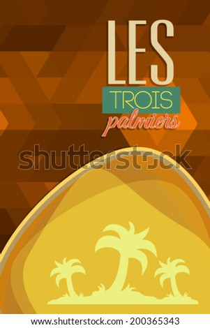 "Vector illustration with three palmier tree and french typography meaning  ""three palmier trees"""