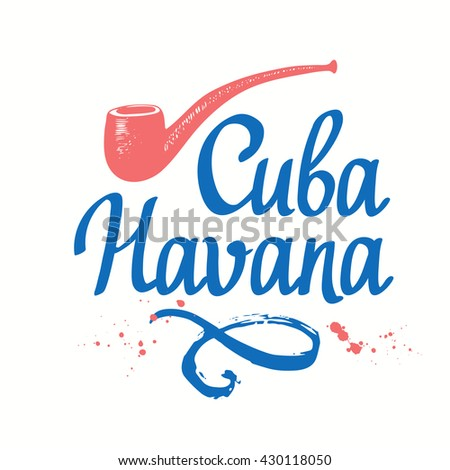 Vector illustration with tobacco pipe. Cuba Havana. Old classical tradition of smoking tobacco. Tobacco pipe in sketch style. Lettering design. - stock vector