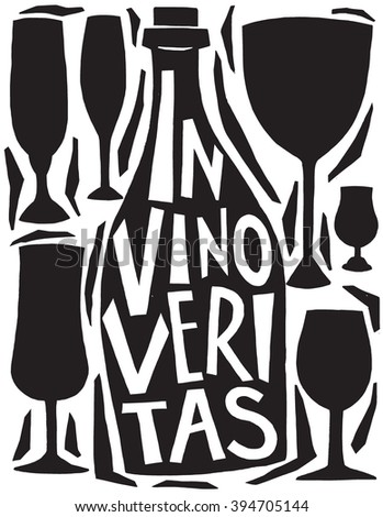 Vector illustrationin trendy hipster style  typographic poster with bottle of wine and a glass silhouette and quote. In vino veritas. Unique artsy T-shirt print design, home decoration, greeting card. - stock vector