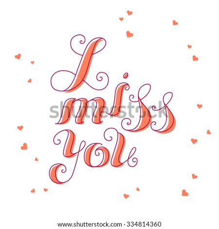 """Vector inscription """"I miss you"""". Calligraphic quote. - stock vector"""
