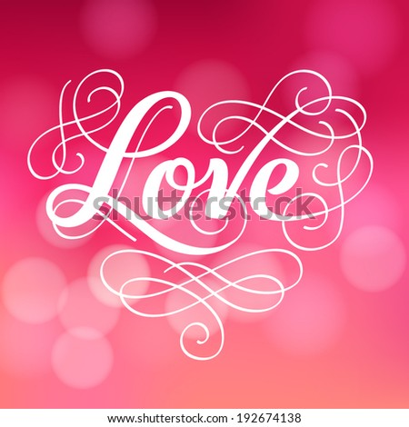 "Vector inscription with ornamental elements on defocus background. ""Love"" poster or greeting card - stock vector"