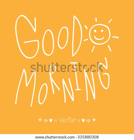 Vector inspirational vector typography with the sun.Good Morning, Illustration EPS10 - stock vector