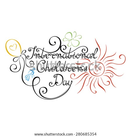 Vector International Children's Day Inscription with Drawn Bird, Sun, Balloon and Butterfly. Hand Drawn Holiday Lettering. Ornate Vintage Lettering - stock vector