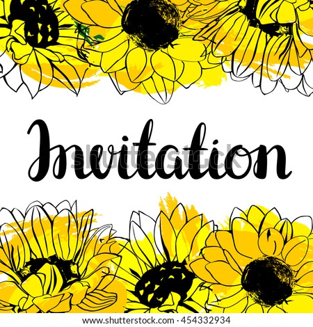 Vector invitation design with vibrant yellow sunflowers, imitation of paint strokes, and handwritten word 'Invitation' (can be replaced with any other text) - stock vector