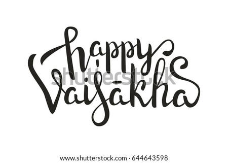 Vector isolated handwritten lettering Happy Vaisakha on white background. Vector calligraphy for greeting card, decoration and covering. Concept of Happy Vesak Day in Buddhism.