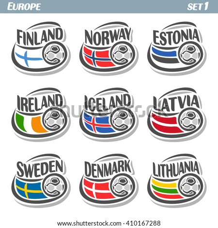 Vector logo for European football, soccer Finland, Norway, Estonia, Ireland, Iceland, Latvia, Sweden, Denmark, Lithuania, set 9 isolated illustrations: state flags, soccer balls.  - stock vector