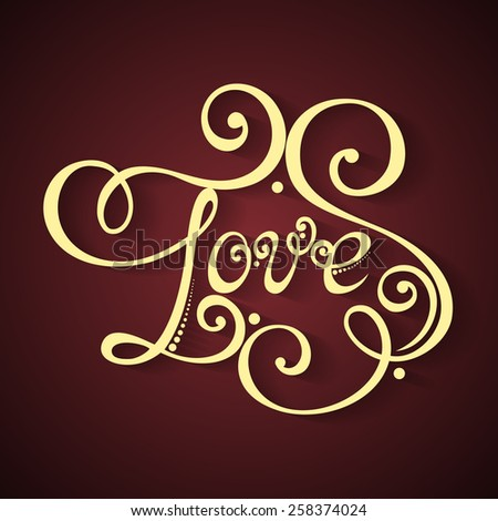 Vector Love Inscription, St. Valentine's Day Symbol. Hand Drawn Lettering. Ornate Vintage Lettering - stock vector