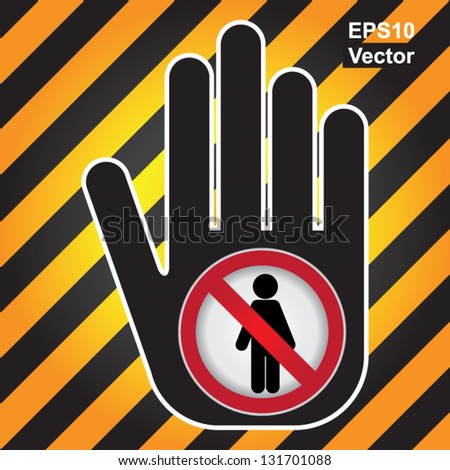 Vector : Member Only or No Enter Prohibited Sign Present By Hand With No Enter Sign Inside in Caution Zone Dark and Yellow Background - stock vector