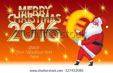 Vector Merry Christmas greeting card with Santa Claus delivery euro sign and text with golden luxury font. With place for your fabulous greeting text - stock vector
