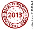 Vector merry Christmas 2013 grunge rubber stamp - stock vector